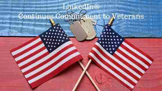 LinkedIn Continues Commitment to Veterans