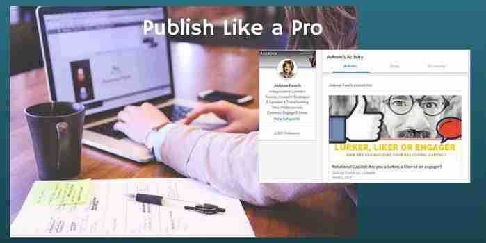 How to Use LinkedIn Articles to Gain Greater Visibility