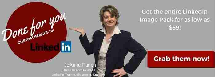 JoAnne Funch offer: to customize 5 images for LinkedIn profiles at $59