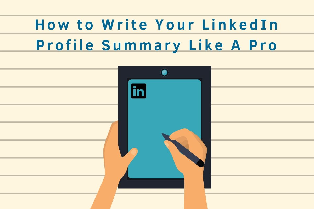 Image For How To Write Your LinkedIn Summary Like A Pro