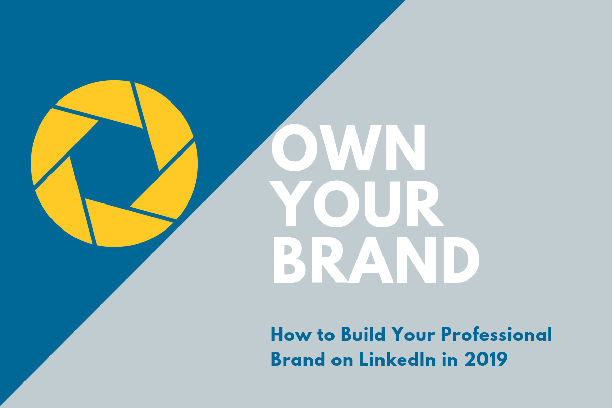 How To Build Your Professional Brand On LinkedIn In 2019