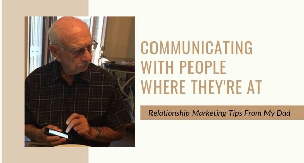 Relationship Marketing – What I Learned From My Dad