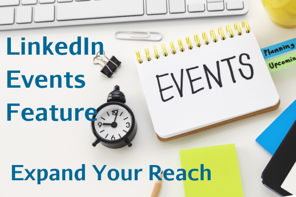 LinkedIn Events Feature – Expand Your Reaching