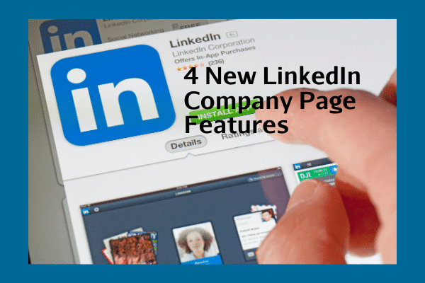 4 New LinkedIn Company Page Features